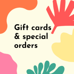 Gifts Cards & Special Orders