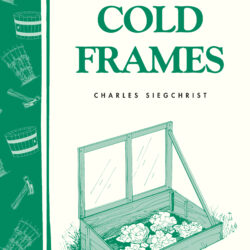 Image of the cover of Building & Using Cold Frames by Charles Siegchrist