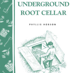 Image of the cover of Build Your Own Underground Root Cellar, by Phyllis Hobson