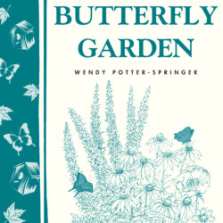 Image of the front cover of Grow a Butterfly Garden, by Wendy Potter-Springer
