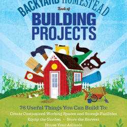 Image of the cover of The Backyard Homestead Book of Building Projects, by Spike Carlsen