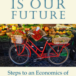 Image of the cover of Local Is Our Future, by Helena Norberg-Hodge